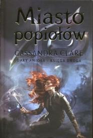 okładka Miasto popiołów Dary Anioła Księga 2, Książka | Cassandra Clare