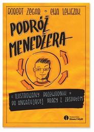 okładka Podróż menedżera Ilustrowany przewodnik po angażującej pracy z zespołem, Książka | Zegar Robert, Lewczak Ewa