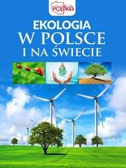 okładka Ekologia w Polsce i na świecie, Książka | Opracowanie zbiorowe