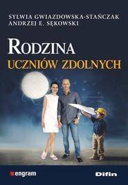 okładka Rodzina uczniów zdolnych, Książka | Sylwia Gwiazdowska-Stańczak, Andrzej Edward Sękowski