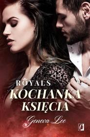 okładka Royals Tom 1 Kochanka księcia, Książka   Geneva Lee