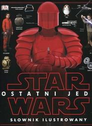 okładka Star Wars Ostatni Jedi Słownik ilustrowany, Książka |