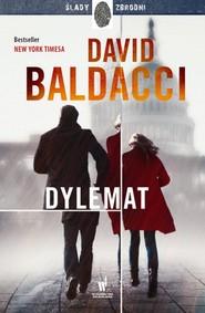 okładka Dylemat, Książka | David Baldacci