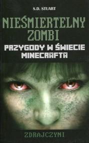 okładka Minecraft Nieśmiertelny zombi Zdrajczyni Przygody w świecie Minecrafta, Książka   Stuart S.D.
