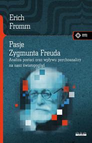 okładka Pasje Zygmunta Freuda, Książka | Erich Fromm