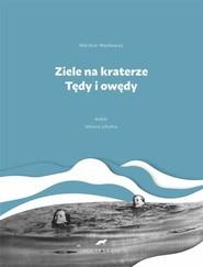 okładka Ziele na kraterze Tędy i owędy Wybór, Książka   Melchior Wańkowicz
