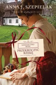okładka Przekroczyć rzekę, Książka | Anna Szepielak