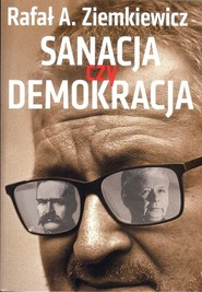 okładka Sanacja czy demokracja, Książka   Ziemkiewicz Rafał