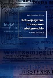 okładka Polskojęzyczne czasopisma  abstynenckie wlatach 1843-1914, Książka | Krasińska Izabela