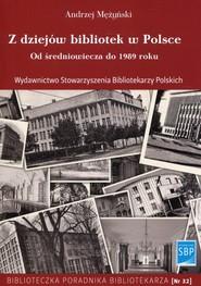okładka Z dziejów bibliotek w Polsce Od średniowiecza do 1989 roku, Książka   Mężyński Andrzej