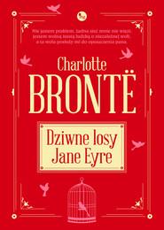 okładka Dziwne losy Jane Eyre, Książka   Charlotte Bronte