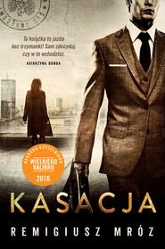 okładka Kasacja, Książka | Remigiusz Mróz