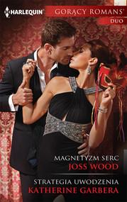 okładka Magnetyzm serc Strategia uwodzenia, Książka | Joss Wood, Katherine Garbera