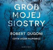 okładka GRÓB MOJEJ SIOSTRY, Audiobook   Robert Dugoni