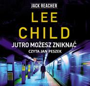 okładka JUTRO MOŻESZ ZNIKNĄĆ, Audiobook | Lee Child