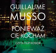 okładka PONIEWAŻ CIĘ KOCHAM, Audiobook | Guillaume Musso