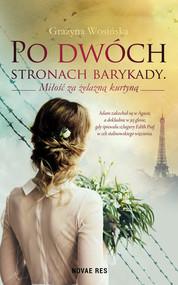 okładka Po dwóch stronach barykady Miłość za żelazną kurtyną, Książka | Grażyna Wosińska