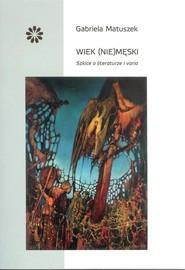 okładka Wiek (nie)męski, Książka   Matuszek Gabriela