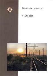 okładka Którędy, Książka   Jaworski Stanisław