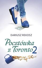 okładka Pocztówka z Toronto 2, Książka | Dariusz Rekosz