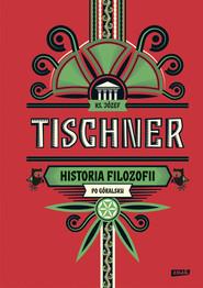 okładka Historia filozofii po góralsku, Książka | Józef Tischner