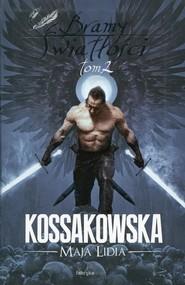 okładka Bramy Światłości Tom 2, Książka | Maja Lidia Kossakowska