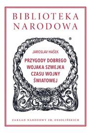 okładka Przygody dobrego wojaka Szwejka czasu wojny światowej, Książka | Jaroslav  Hašek