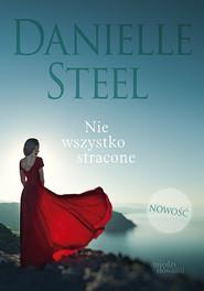 okładka Nie wszystko stracone, Książka | Danielle Steel