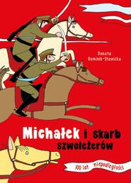 okładka Michałek i skarb szwoleżerów 100 lat niepodległości, Książka | Donata  Dominik-Stawicka