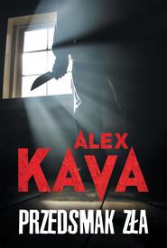 okładka Przedsmak zła, Książka | Alex Kava