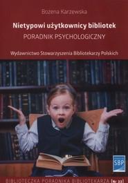 okładka Nietypowi użytkownicy bibliotek Poradnik psychologiczny, Książka | Karzewska Bożena