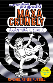 okładka Maxa Crumbly 2 Awantura o szkołę, Książka | Rachel Renee Russell