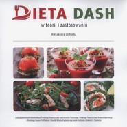 okładka Dieta DASH w teorii i zastosowaniu, Książka | Cichocka Aleksandra