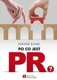 okładka Po co jest PR?, Książka | Zając Łukasz
