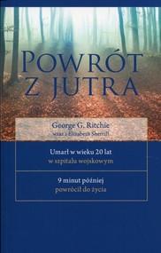 okładka Powrót z jutra, Książka   George G. Ritchie, Elizabeth Sherrill