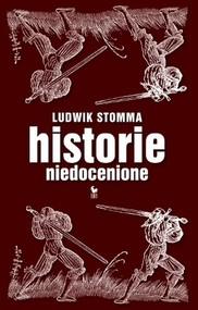 okładka Historie niedocenione, Książka | Ludwik  Stomma