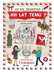 okładka Co się zdarzyło 100 lat temu, Książka | Krzysztof Wiśniewski