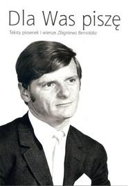 okładka Dla Was piszę + CD, Książka | Bernolak-Szczypior Maria