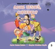 okładka Gdzie jesteś, Cukierku?, Audiobook | Waldemar Cichoń