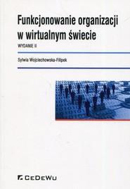 okładka Funkcjonowanie organizacji w wirtualnym świecie, Książka | Sylwia Wojciechowska-Filipek