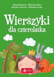 okładka Wierszyki dla czterolatka, Książka | Maria Konopnicka, Władysław Bełza, Stanisław Jachowicz