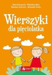 okładka Wierszyki dla pięciolatka, Książka | Władysław Bełza, Bronisława Ostrowska, Stanisław Jachowicz, Adam Mickiewicz