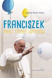 okładka Franciszek Papież tysiąca uśmiechów, Książka |