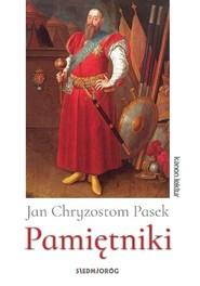 okładka Pamiętniki - Jan Chryzostom Pasek, Książka | Jan Chryzostom  Pasek