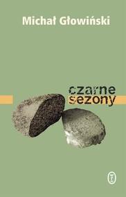 okładka Czarne sezony, Książka | Michał Głowiński