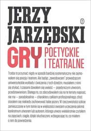 okładka Gry poetyckie i teatralne, Książka | Jerzy Jarzębski