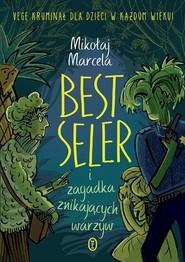 okładka Best Seler i zagadka znikających warzyw, Książka | Mikołaj Marcela
