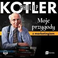 okładka Moje przygody z marketingiem, Książka | Philip Kotler