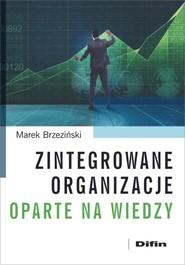 okładka Zintegrowane organizacje oparte na wiedzy, Książka | Brzeziński Marek