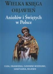 okładka Wielka księga objawień Aniołów i Świętych w Polsce, Książka | Adam Andrzej Walczyk